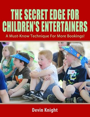 The Secret Edge For Children's Entertainers by Devin Knight