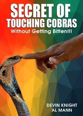 Secret of Touching Cobras - Without Getting Bitten by Devin Knight & Al Mann