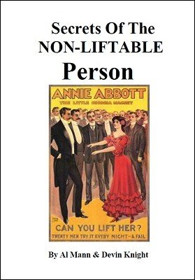 Secrets of the Non-Liftable Person by Devin Knight & Al Mann