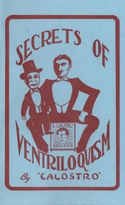 Secrets of Ventriloquism by Robert W. Doidge