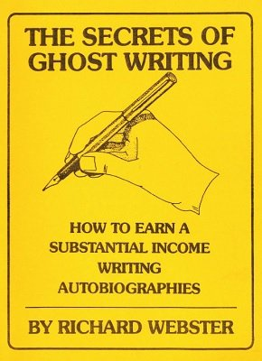 The Secrets of Ghost Writing by Richard Webster