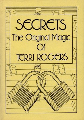 Secrets: The Original Magic of Terri Rogers by Terri Rogers