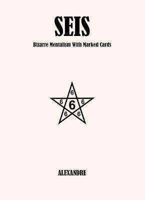 SEIS: Bizarre Mentalism with Marked Cards by Mystic Alexandre