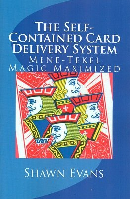 Self-Contained Card Delivery System: Mene-Tekel Magic Maximized by Shawn Evans