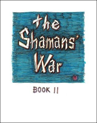 The Shamans' War: Book II by Gregg Webb