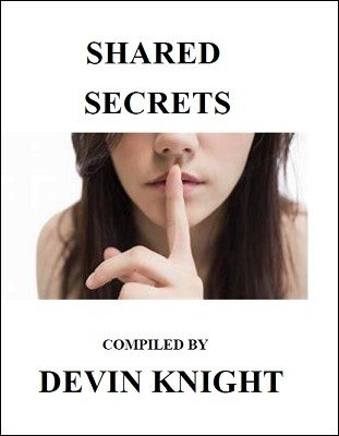 Shared Secrets by Devin Knight