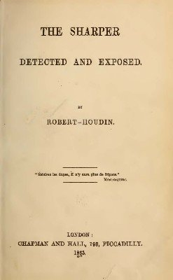 The Sharper Detected and Exposed by Jean Eugene Robert-Houdin