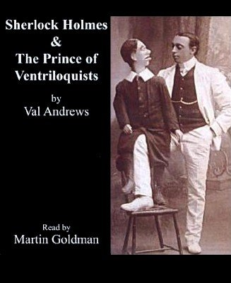 Sherlock Holmes and The Prince of Ventriloquists by Val Andrews