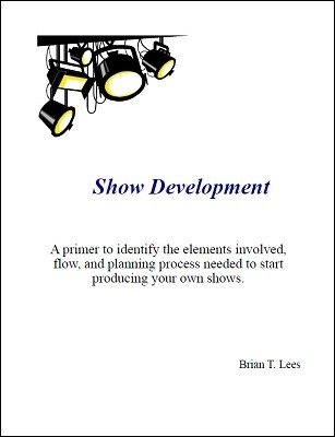 Show Development by Brian T. Lees
