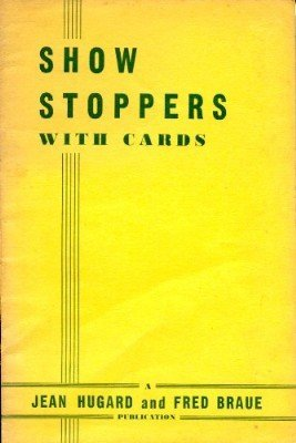 Show Stoppers with Cards by Jean Hugard & Fred Braue