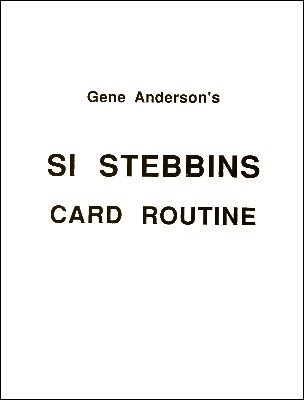 Si Stebbins Card Routine by Gene Anderson