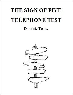 The Sign of Five Telephone Test by Dominic Twose