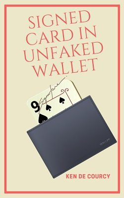 Signed Card in Unfaked Wallet by Ken de Courcy