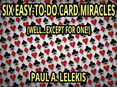 Six Easy-To-Do Card Miracles by Paul A. Lelekis