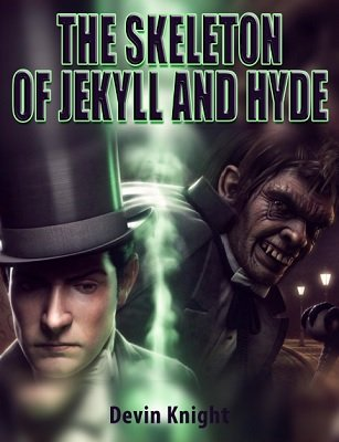 The Skeleton of Jekyll and Hyde by Devin Knight