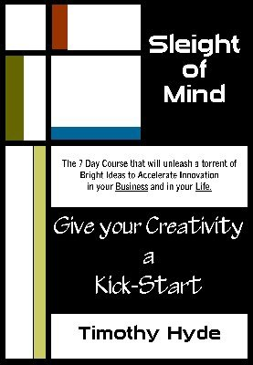 Sleight of Mind: Give Your Creativity a Kick-Start by Timothy Hyde