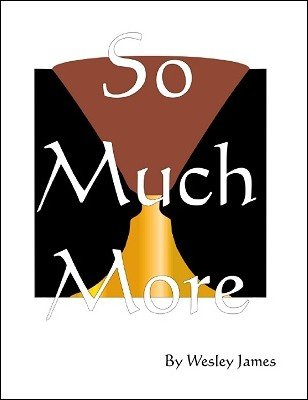 So Much More by Wesley James