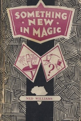 Something New in Magic (used) by Ned Williams