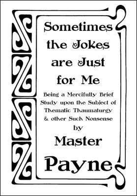 Sometimes the jokes are just for me by Master Payne
