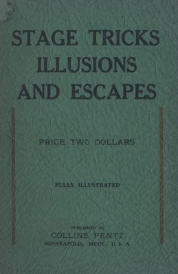 Stage Tricks Illusions and Escapes by Collins Pentz