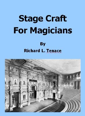 Stage Craft for Magicians by Richard L. Tenace