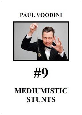 Step #9: Mediumistic Stunts by Paul Voodini