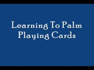 Learning to Palm Cards by Steven Youell