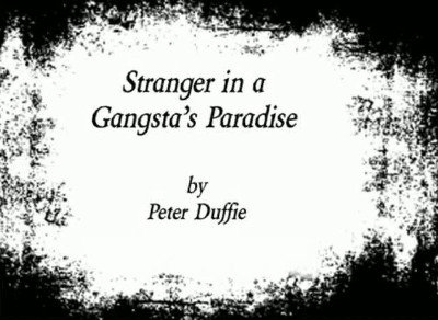 Stranger in a Gangsta's Paradise by Peter Duffie
