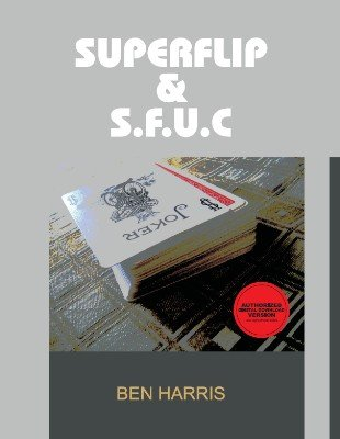 Superflip and S.F.U.C. by (Benny) Ben Harris