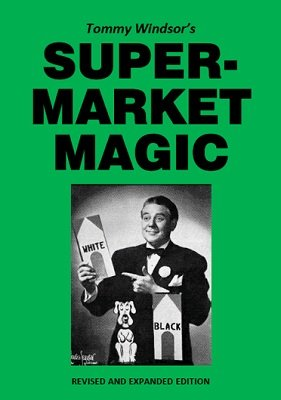 Supermarket Magic by Tommy Windsor