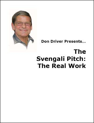 The Svengali Pitch: The Real Work by Don Driver