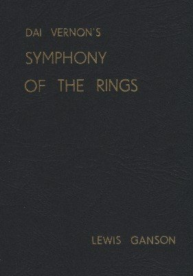 Symphony of the Rings by Lewis Ganson & Dai Vernon