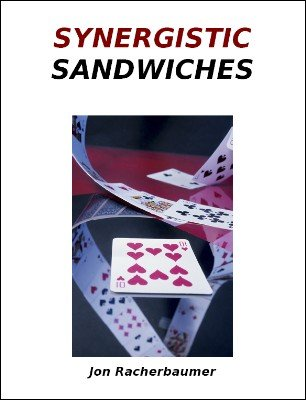 Synergistic Sandwiches by Jon Racherbaumer