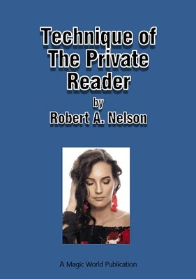 Technique of the Private Reader by Robert A. Nelson