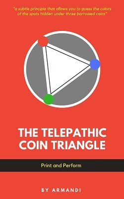 Telepathic Coin Triangle by Armandi