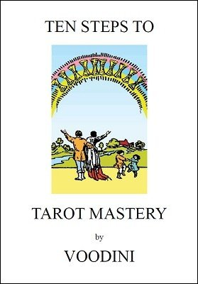 Ten Steps to Tarot Mastery by Paul Voodini