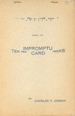 Ten New Impromptu Card Tricks by Charles Thorton Jordan