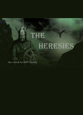 The Heresies by Bob Cassidy