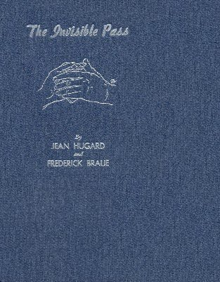 The Invisible Pass by Jean Hugard & Fred Braue