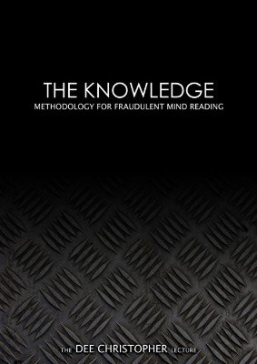 The Knowledge: Methodology for Fraudulent Mind Reading by Dee Christopher