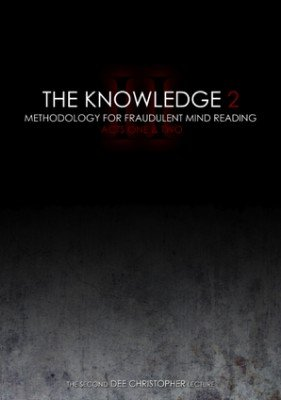 The Knowledge 2: Methodology for Fraudulent Mind Reading by Dee Christopher
