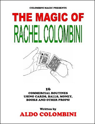 The Magic of Rachel Colombini by Aldo Colombini
