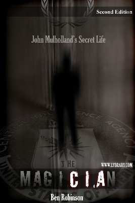 The MagiCIAn: John Mulholland's Secret Life, 2nd Edition by Ben Robinson