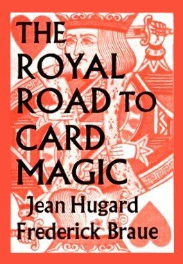 The Royal Road to Card Magic by Jean Hugard & Fred Braue