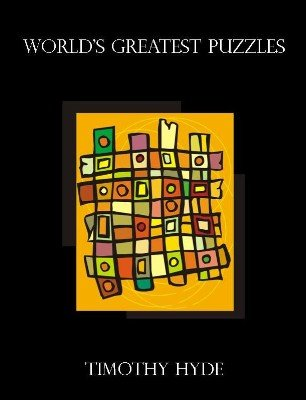 The World's Greatest Puzzles by Timothy Hyde