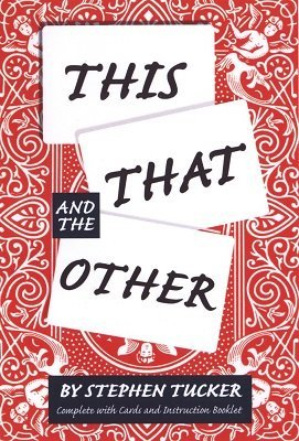 This, That and the Other by Stephen Tucker