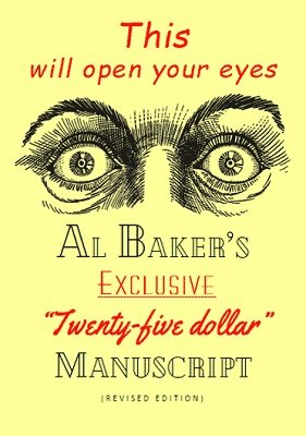 This Will Open Your Eyes: Al Baker's Exclusive Twenty-Five Dollar Manuscript by Al Baker