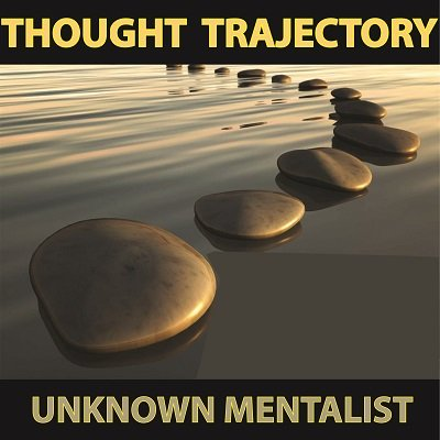 Thought Trajectory by Unknown Mentalist