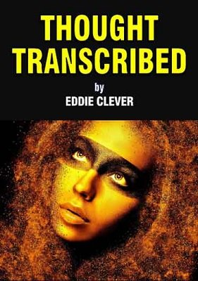 Thought Transcribed by Eddie Clever