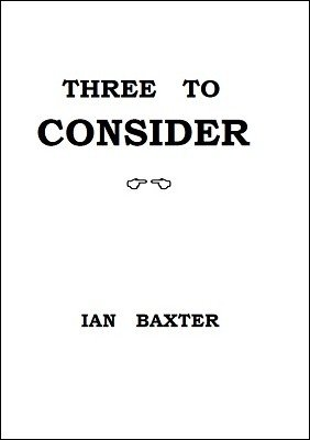 Three To Consider by Ian Baxter
